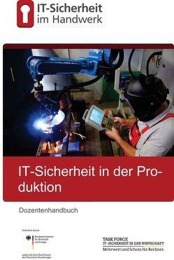 IT-Sicherheit in der Produktion im Handwerk von Busch,  Deborah, Nordlohne,  Christian