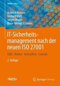 IT-Sicherheitsmanagement nach der neuen ISO 27001 von Kersten,  Heinrich, Klett,  Gerhard, Reuter,  Jürgen, Schröder,  Klaus-Werner