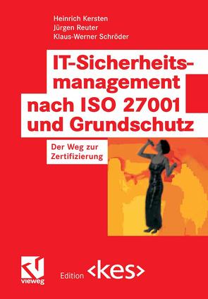 IT-Sicherheitsmanagement nach ISO 27001 und Grundschutz von Kersten,  Heinrich, Reuter,  Jürgen, Schröder,  Klaus-Werner, Wolfenstetter,  Klaus-Dieter