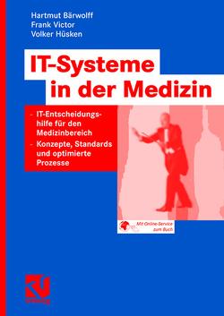 IT-Systeme in der Medizin von Bärwolff,  Hartmut, Hüsken,  Volker, Victor,  Frank
