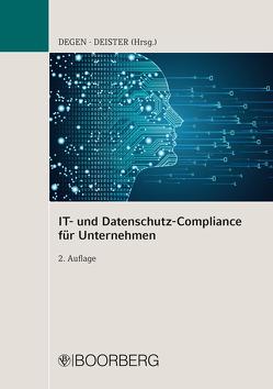 IT- und Datenschutz-Compliance für Unternehmen von Degen,  Thomas A., Deister,  Jochen, Emmert,  Ulrich, Lang,  Mathias, Lapp,  Thomas