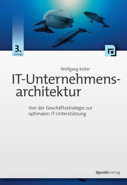 IT-Unternehmensarchitektur von Keller,  Wolfgang