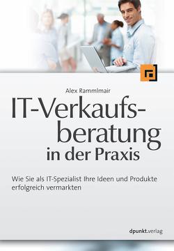 IT-Verkaufsberatung in der Praxis von Rammlmair,  Alex