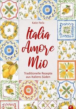 Italia – Amore Mio von Hunke-Wormser,  Annegret, Parla,  Katie, Theis-Passaro,  Claudia