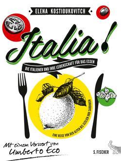 Italia! Die Italiener und ihre Leidenschaft für das Essen von Kostioukovitch,  Elena