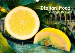 Italian Food – Vintage Design (Wandkalender 2018 DIN A3 quer) von Steiner,  Carmen