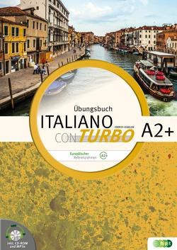 Italiano con turbo. Übungsbuch für Schüler/innen inkl. CD-ROM und Lösungen, Niveau A2+ von Ferrisi-Karlon,  Cristelle