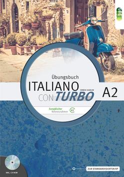 Italiano con turbo. Übungsbuch für Schüler/innen inkl. CD-ROM und Lösungen, Niveau A2 von Ferrisi-Karlon,  Cristelle