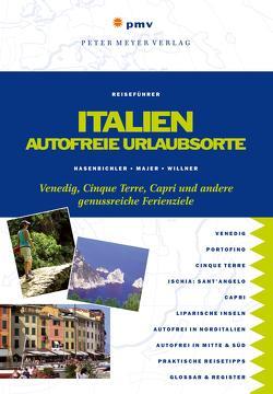 Italien – Autofreie Urlaubsorte von Hasenbichler,  Stefan & Sumeeta, Majer,  Gerald, Willner,  Claudia
