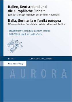 Italien, Deutschland und die europäische Einheit / Italia, Germania e l'unità europea von Liermann Traniello,  Christiane, Scotto,  Matteo, Villani-Lubelli,  Ubaldo