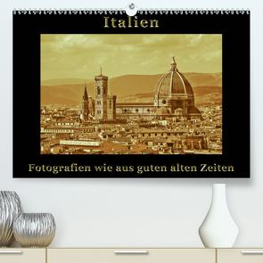 Italien – Fotografien wie aus guten alten Zeiten (Premium, hochwertiger DIN A2 Wandkalender 2021, Kunstdruck in Hochglanz) von Kirsch,  Gunter