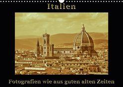 Italien – Fotografien wie aus guten alten Zeiten (Wandkalender 2019 DIN A3 quer) von Kirsch,  Gunter