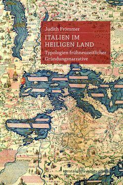 Italien im Heiligen Land von Frömmer,  Judith