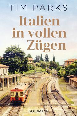 Italien in vollen Zügen von Becker,  Ulrike, Parks,  Tim