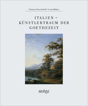 Italien – Künstlertraum der Goethezeit von Florack-Kröll,  Christina, Mildner,  Ursula