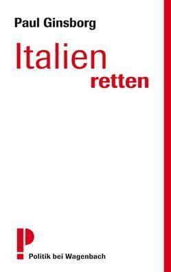 Italien retten von Ginsborg,  Paul, Hausmann,  Friederike, Seuß,  Rita