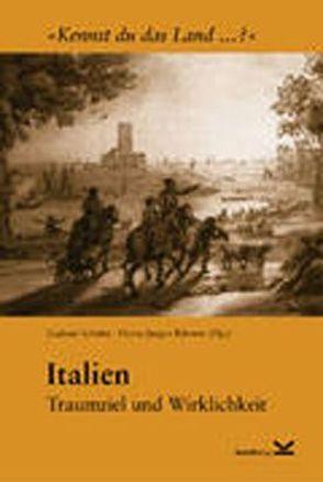 Italien – Traumziel und Wirklichkeit von Kliewer,  Heinz J, Schäfer,  Gudrun
