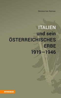 Italien und sein österreichisches Erbe 1919–1946 von Pfanzelter,  Eva, Rusinow,  Dennison Ivan