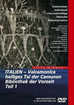 ITALIEN – Valcamonica, heiliges Tal der Camunen, Bibliothek der Vorzeit, Teil 1 von Wimmer,  Peter