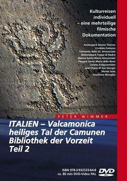 ITALIEN – Valcamonica, heiliges Tal der Camunen, Bibliothek der Vorzeit, Teil 2 von Wimmer,  Peter