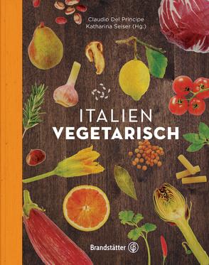 Italien vegetarisch von Del Principe,  Claudio, Seiser,  Katharina