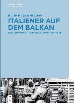 Italiener auf dem Balkan von Ruzicic-Kessler,  Karlo