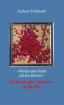 Italienische Autoren in Berlin von Trebesch,  Jochen