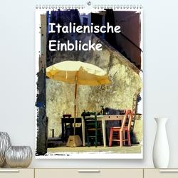 Italienische Einblicke (Premium, hochwertiger DIN A2 Wandkalender 2020, Kunstdruck in Hochglanz) von Hampe,  Gabi