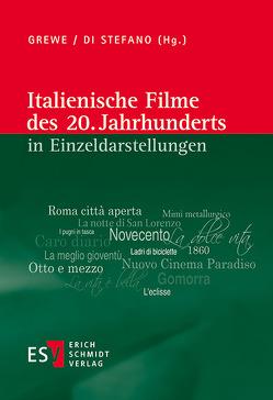 Italienische Filme des 20. Jahrhunderts in Einzeldarstellungen von Grewe,  Andrea, Stefano,  Giovanni di