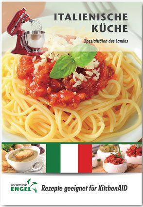 Italienische Küche – Rezepte geeignet für KitchenAid von Kochstudio Engel, Möhrlein-Yilmaz,  Marion