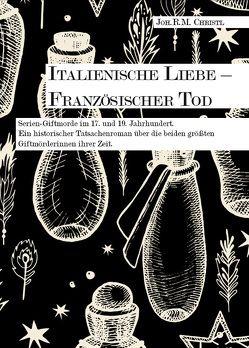 Italienische Liebe – Französischer Tod von Christl,  Joh.R.M.
