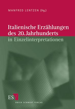 Italienische Literatur des 20. Jahrhunderts / Italienische Erzählungen des 20. Jahrhunderts in Einzelinterpretationen von Lentzen,  Manfred