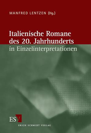Italienische Literatur des 20. Jahrhunderts / Italienische Romane des 20. Jahrhunderts in Einzelinterpretationen von Lentzen,  Manfred