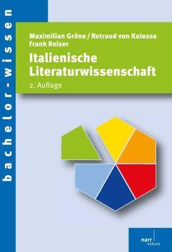 Italienische Literaturwissenschaft von Gröne,  Maximilian, Kulessa,  Rotraud von, Reiser,  Frank