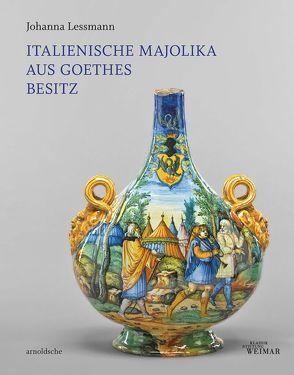 Italienische Majolika aus Goethes Besitz von Lessmann,  Johanna