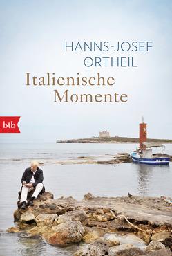 Italienische Momente von Ortheil,  Hanns-Josef