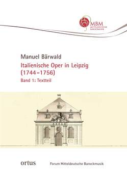 Italienische Oper in Leipzig (1744-1756) von Manuel,  Bärwald