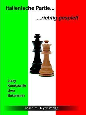 Italienische Partie – richtig gespielt von Bekemann,  Uwe, Konikowski,  Jerzy