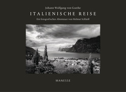 Italienische Reise – Luxusausgabe mit signiertem FineArtPrint von Goethe,  Johann Wolfgang von, Scheck,  Denis, Schlaiß,  Helmut