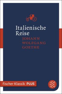Italienische Reise von Goethe,  Johann Wolfgang von