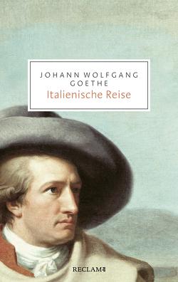 Italienische Reise von Goethe,  Johann Wolfgang