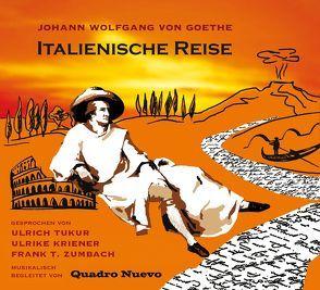 Italienische Reise von Goethe,  Johann Wolfgang von, Kriener,  Ulrike, Tukur,  Ulrich, Zumbach,  Frank T.