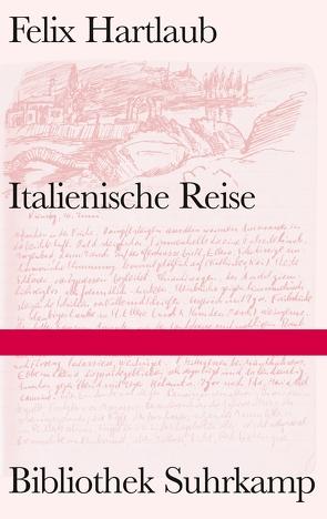 Italienische Reise von Hartlaub,  Felix, Herweg,  Nikola, Tausch,  Harald