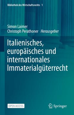 Italienisches, europäisches und internationales Immaterialgüterrecht von Laimer,  Simon, Perathoner,  Christoph