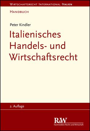 Italienisches Handels- und Wirtschaftsrecht von Kindler,  Peter