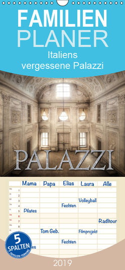 Italiens vergessene Palazzi – Familienplaner hoch (Wandkalender 2019 , 21 cm x 45 cm, hoch) von Jerneizig,  Oliver