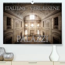 Italiens vergessene Palazzi (Premium, hochwertiger DIN A2 Wandkalender 2020, Kunstdruck in Hochglanz) von Jerneizig,  Oliver