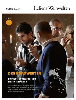 Italiens Weinwelten – Teil 1 von Bassler,  Markus, Maus,  Steffen