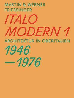 Italomodern 1 von aut. architektur und tirol, Feiersinger,  Martin, Feiersinger,  Werner, Kapfinger,  Otto, Ritter,  Arno, VAI Vorarlberger Architektur Institut