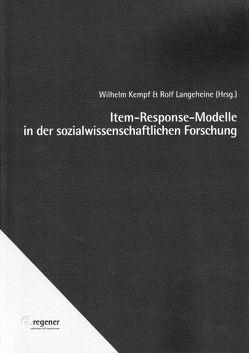 Item-Response-Modelle in der sozialwissenschaftlichen Forschung von Kempf,  Wilhelm, Langeheine,  Rolf